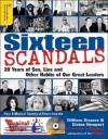Sixteen Scandals: 20 Years of Sex, Lies and Other Habits of Our Great Leaders [With CD] - William Strauss