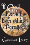 If God Is Dead, Everything Is Permited? - Guenter Lewy