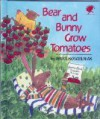 BEAR AND BUNNY GROW TOMATOES (Umbrella Books for Every Child) - Bruce Koscielniak