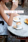 Rome in Love: A Novel - Anita Hughes