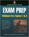 Exam Prep: Wildland Fire Fighter I & II - Ben A. Hirst, International Association of Fire Chiefs