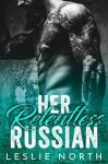 Her Relentless Russian (Karev Brothers Book 3) - Leslie North
