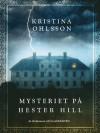 Mysteriet på Hester Hill - Kristina Ohlson