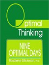 Nine Optimal Days: With Optimal Thinking - Rosalene Glickman