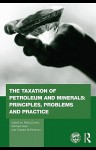 Handbook of Oil, Gas and Mineral Taxation - Philip Daniel, Michael Keen