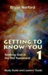 Getting to Know You 1: Seeking God in the Old Testament - Bryan Norford