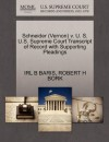 Schneider (Vernon) v. U. S. U.S. Supreme Court Transcript of Record with Supporting Pleadings - IRL B BARIS, ROBERT H BORK
