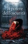 Il potere dell'oscurità - Brokenhearted: Touched Saga vol. 3 (Italian Edition) - Elisa S. Amore