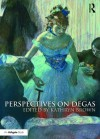 Perspectives on Degas - Kathryn Brown