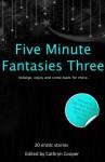 Five Minute Fantasies Three - Sommer Marsden, Primula Bond, Jeremy Edwards, Kitti Berentti