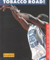 Tobacco Road: The North Carolina Tar Heels Story (College Basketball Today) - John Nichols