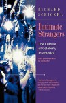 Intimate Strangers: The Culture of Celebrity in America - Richard Schickel