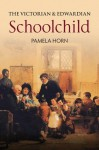 The Victorian And Edwardian Schoolchild - Pamela Horn