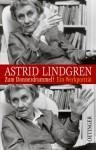Astrid Lindgren: Zum Donnerdrummel! ; Ein Werk Porträt - Paul Berf