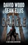 Oracle: A Jade Ihara Adventure (Jade Ihara Adventures, #1) - David Wood, Sean Ellis