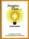 Imagine That (the Resource Collection) - Stephen Bowkett
