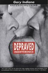 Depraved Indifference - Gary Indiana