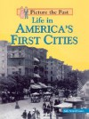 Life in America's First Cities - Sally Senzell Isaacs