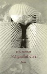 A Signalled Love - D.W. Hartnett