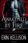 Awakened by Fire: Dragons of Bloodfire 2 - Erin Kellison