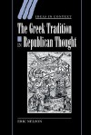 The Greek Tradition in Republican Thought - Eric Nelson