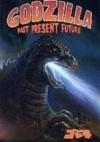 Godzilla: Past, Present, Future - Ryder Windham, Randy Stradley, Arthur Adams, Scott Kolins, Brandon Mckinney, Tatsuya Ishida, Mike Wolfer, Alex Cox, Eric Fein, Gordon Purcell
