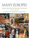 Many Europes: Volume II: Choice and Chance in Western Civilization Since 1500 - Paul Dutton, Suzanne Marchand, Deborah Harkness