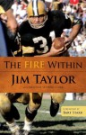 The Fire Within - Jim Taylor, Kristine Setting Clark, Bart Starr