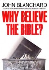 Why Believe the Bible? - John Blanchard