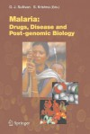 Malaria: Drugs, Disease And Post Genomic Biology (Current Topics In Microbiology And Immunology) - David Sullivan, Sanjeev Krishna