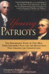 Young Patriots: The Remarkable Story of Two Men, Their Impossible Plan, and the Revolution That Created the Constitution - Charles A. Cerami