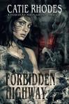 Forbidden Highway (Peri Jean Mace Ghost Thrillers Book 5) - Catie Rhodes, Annetta Ribken