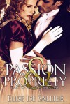 Passion and Propriety (Hearts of Honour Book 1) - Elise de Sallier