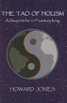The Tao Of Holism: A Blueprint For 21st Century Living - Howard Jones