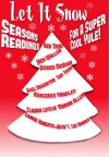 Let It Snow! Season's Readings for a Super-Cool Yule! - Red Tash, Jack Wallen, Jessica McHugh, Axel Howerton