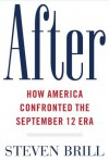 After: Rebuilding and Defending America in the September 12th Era - Steven Brill