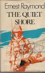 The Quiet Shore - Ernest Raymond