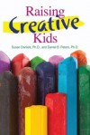 Raising Creative Kids - Susan Daniels, Daniel Peters