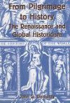 From Pilgrimage to History: The Renaissance and Global Historicism - John G. Demaray