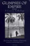 Glimpses of Empire: A Corona Anthology - Anthony Kirk-Greene