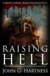 Raising Hell - A Quincy Harker, Demon Hunter Novella - John G. Hartness