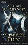 Die Schwarmkriege 4. Schwarzer Glanz - Adrian Tchaikovsky, Simon Weinert