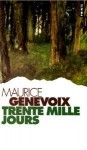Trente mille jours - Maurice Genevoix