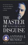 The Master of Disguise: My Secret Life in the CIA - Antonio J. Mendez
