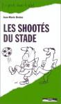 Les shootés du stade - Brohm/Jean-Marie
