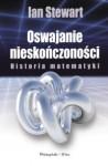 Oswajanie nieskończoności. Historia matematyki - Ian Stewart
