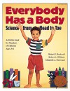 Everybody Has a Body: Science from Head to Toe/Activities Book for Teachers of Children Ages 3-6 - Robert E. Rockwell, Robert A. Williams, Elizabeth A. Sherwood, Laurel J. Sweetman