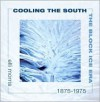Cooling the South: The Block Ice Era, 1875-1975 - Elli Morris, Curtis Wilkie