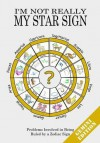 I'm Not Really My Star Sign: Gemini Edition - Adie, Jake Adie