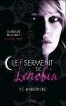 Le serment de Lenobia (La maison de la nuit) - P.C. Cast